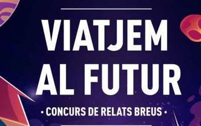 Concurs de Relats Breus – Viatgem al Futur